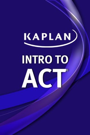 Intro to ACT  by  Kaplan Inc.