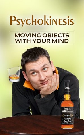 Psychokinesis 101: Moving Objects With Your Mind  by  Brynne Warner