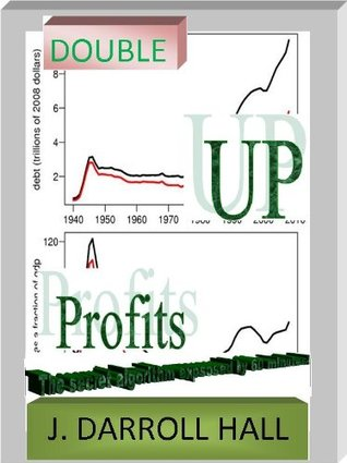 Double Up Profits (WEALTH BUILDING 101)  by  J Darroll Hall