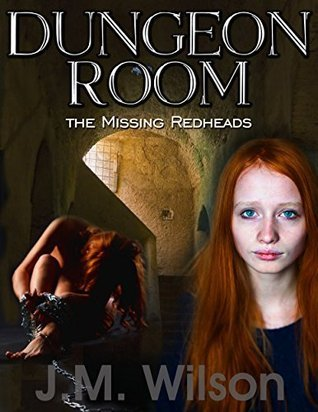Dungeon Room: The Missing Redheads J.M. Wilson