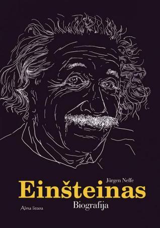 Einšteinas. Biografija  by  Jürgen Neffe