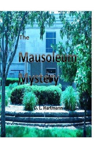 The Mausoleum Mystery (The Funeral Home Series Book 2) Delonda Hartmann