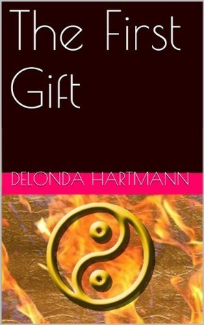 The First Gift (Healer or Witch Book 1) Delonda Hartmann