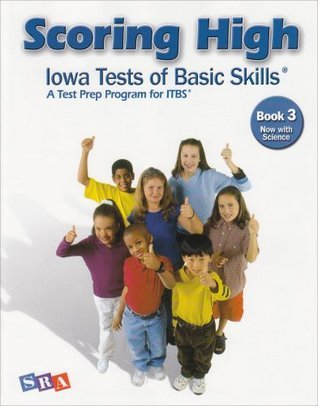 Scoring High: Iowa Test of Basic Skills: Book 3 Now With Science  by  SRA