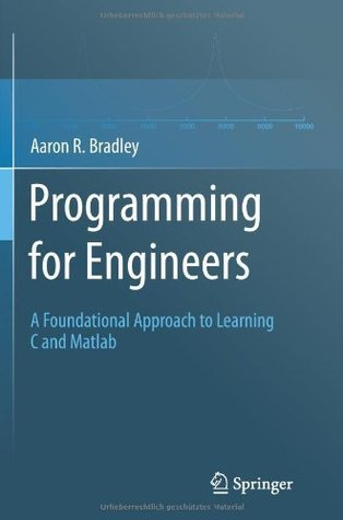 Programming for Engineers  by  Aaron R. Bradley
