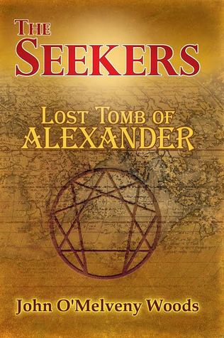 The Seekers: Lost Tomb of Alexander  by  John OMelveny Woods