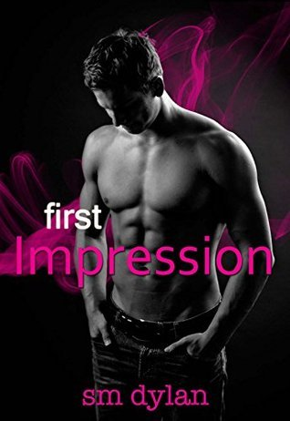 First Impression S.M. Dylan
