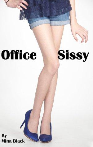 Office Sissy  by  Mina Black
