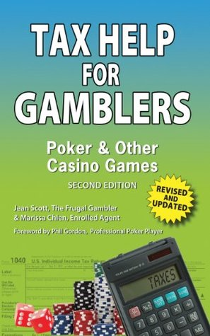 Tax Help for Gamblers: Poker & Other Casino Games  by  Jean Scott