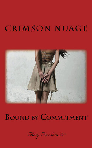Bound  by  Commitment (Fiery Freedom, #3) by Crimson Nuage