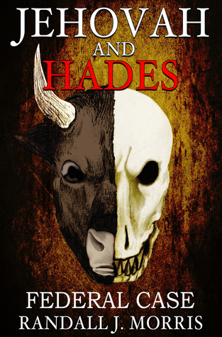 Jehovah and Hades: Federal Case  by  Randall J. Morris