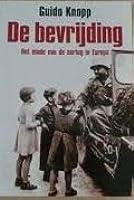 Die Befreiung: Kriegsende Im Westen  by  Guido Knopp