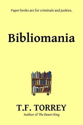 Bibliomania: A Novelette T.F. Torrey