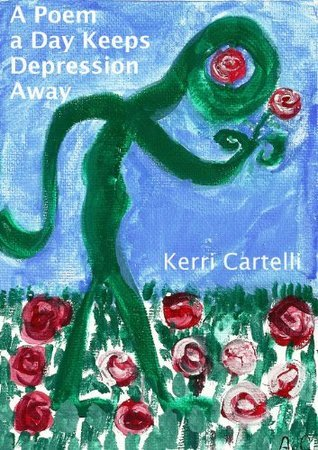 A Poem a Day Keeps Depression Away Kerri Cartelli