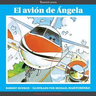El avión de Angela Robert Munsch