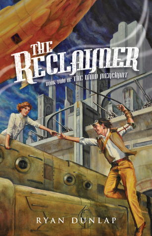 The Reclaimer (The Wind Merchant, #2) Ryan Dunlap