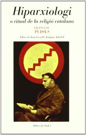 Hiparxiologi: o ritual de la religio catalana  by  Francesc Pujols