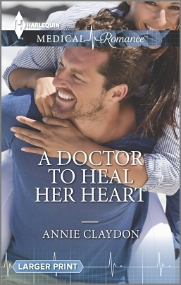 A Doctor to Heal Her Heart Annie Claydon