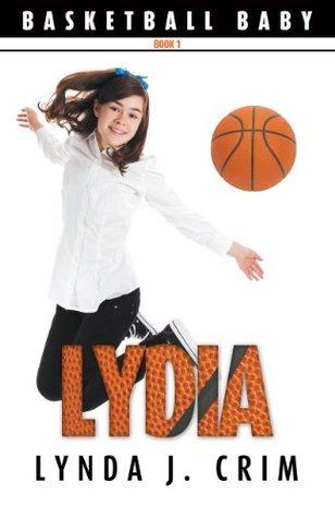 Lydia (Basketball Baby Book 1)  by  Lynda J. Crim