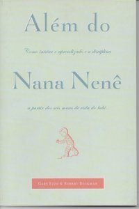 Além do Nana Nenê  by  Gary Ezzo