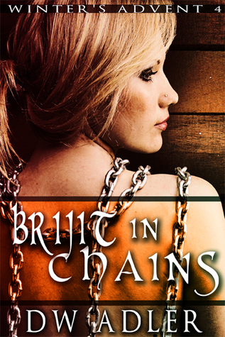 Brijit in Chains (Winters Advent, #4)  by  D.W. Adler