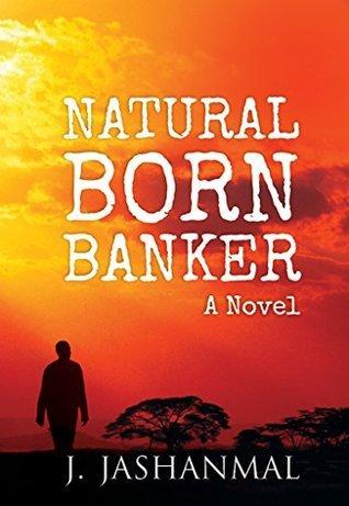 Natural Born Banker J. Jashanmal