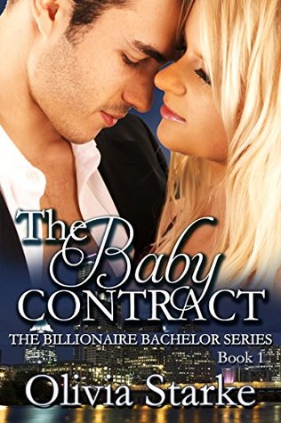 The Baby Contract (The Billionaire Bachelor Series Book 1)  by  Olivia Starke