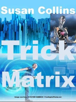 Trick Matrix  by  Susan Brock Collins