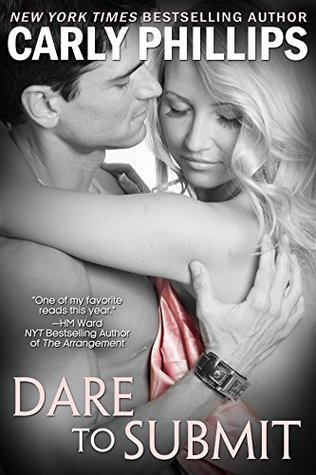 Dare to Submit (Dare to Love, #4) Carly Phillips