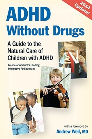 ADHD Without Drugs (KINDLE EDITION): A Guide to the Natural Care of Children with ADHD ~ By One of Americas Leading Integrative Pediatricians  by  Sanford Newmark