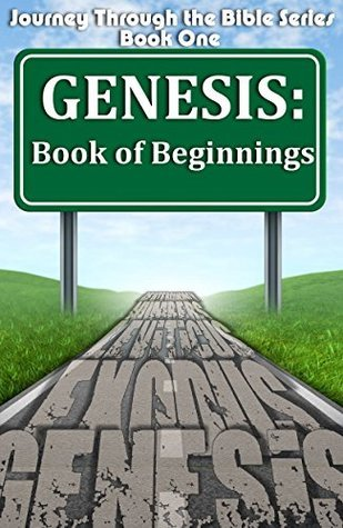 Genesis: Book of Beginnings (Journey Through the Bible 1)  by  Russell Sherrard