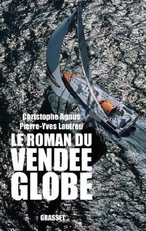 Le roman du Vendée-Globe  by  Christophe Agnus