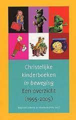 Christelijke kinderboeken in beweging, Een overzicht (1995-2005)  by  Marjolein Lolkema
