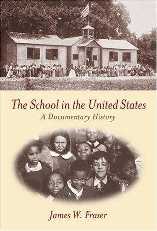 The School In The United States: A Documentary History James W. Fraser