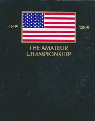 The United States Amateur The History and Personal Recollections of Its Champions (3 vols)  by  Colin Sheehan