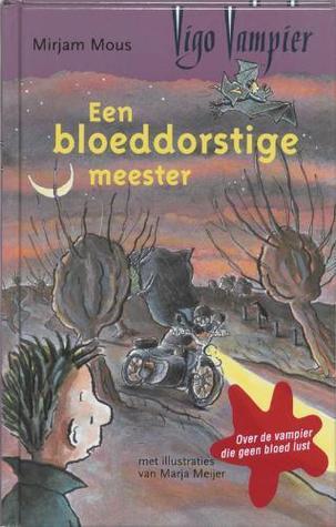 Een bloeddorstige meester  by  Mirjam Mous