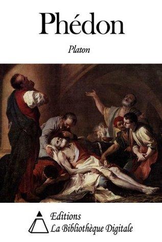 Phédon (Annoté)  by  Plato