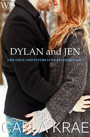 Dylan and Jen (My Once and Future Love Revisited, #6)  by  Carla Krae