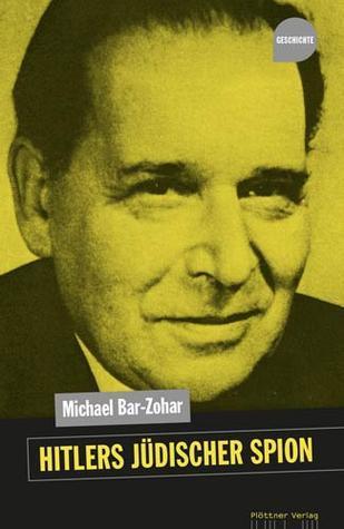 Hitlers jüdischer Spion Michael Bar-Zohar