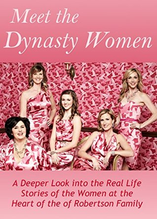 Meet the Dynasty Women: A Deeper Look into the Real Life Stories of the Women at the Heart of the of Robertson Family Pauline Bryn