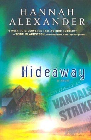 Hideaway (Hideaway, Book 1) Hannah Alexander