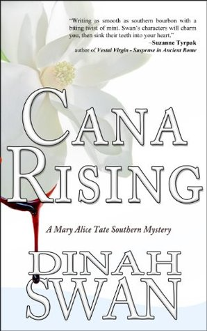 Cana Rising (A Mary Alice Tate Southern Mystery Book 1) Dinah Swan