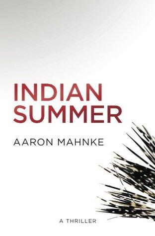 Indian Summer Aaron Mahnke