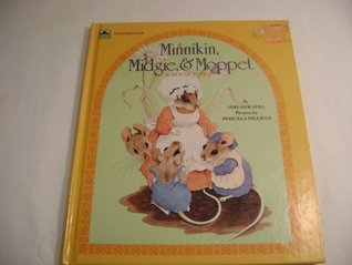 Minnikin, Midgie and Moppet Mouse Story  by  Adelaide Holl