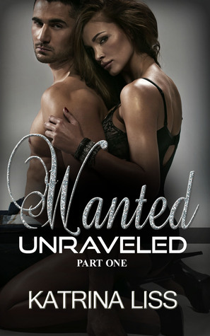 Wanted (Unraveled, #1)  by  K.M. Liss