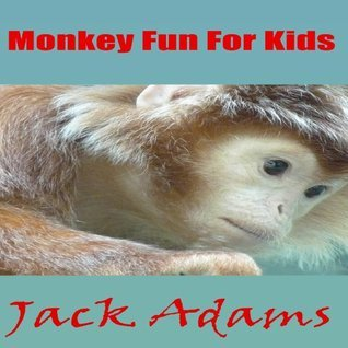 Monkey Fun For Kids: A Photo Book Jack Adams