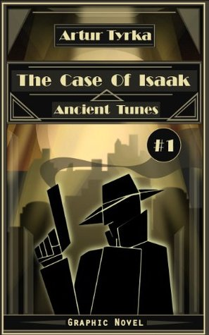 The Case Of Isaak - Ancient Tunes Artur Tyrka