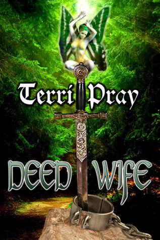 Deed Wife  by  Terri Pray