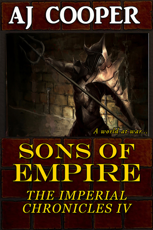 Sons of Empire (The Imperial Chronicles #4)  by  A.J. Cooper