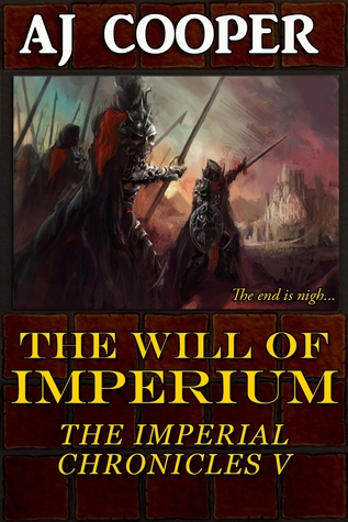 The Will of Imperium (The Imperial Chronicles, #5)  by  A.J. Cooper